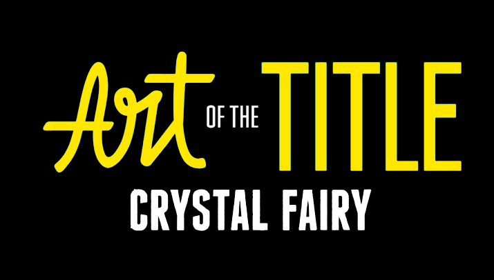 Art of The Title: Crystal Fairy